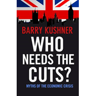 Who Needs the Cuts?: Myths of the Economic Crisis (BOK)