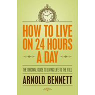 How to Live on 24 Hours a Day (BOK)
