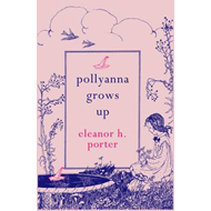 Pollyanna Grows Up (BOK)