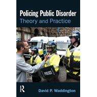 Policing Public Disorder: Theory and Practice (BOK)