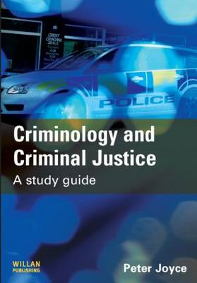 Criminology and Criminal Justice: A Study Guide (BOK)