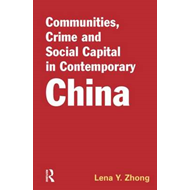 Communities, Crime and Social Capital in Contemporary China (BOK)