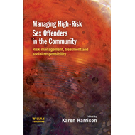 Managing High Risk Sex Offenders in the Community (BOK)