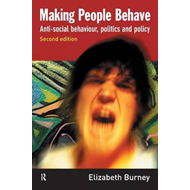 Making People Behave: Anti-social Behaviour, Politics and Policy (BOK)
