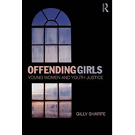 Offending Girls: Young Women and Youth Justice (BOK)