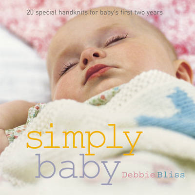 Simply Baby: 20 Special Handknits for Baby's First Two Years (BOK)