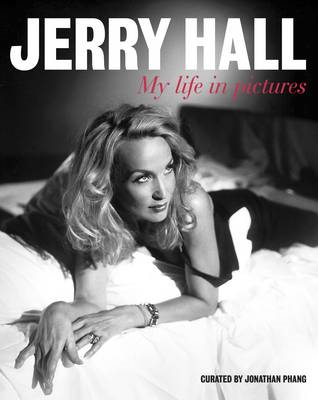Jerry Hall: My Life in Pictures (BOK)