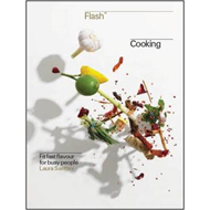 Flash Cooking: Fit Fast Flavours for Busy People (BOK)