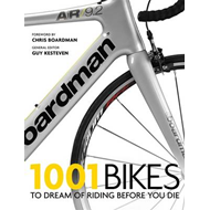 1001: Bikes To Dream Of Riding Before You Die (BOK)