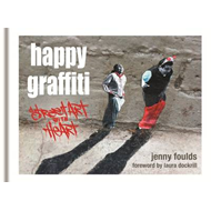 Happy Graffiti: Street Art with Heart (BOK)