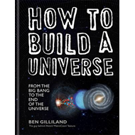 How to Build a Universe: From the Big Bang to the End of Uni (BOK)