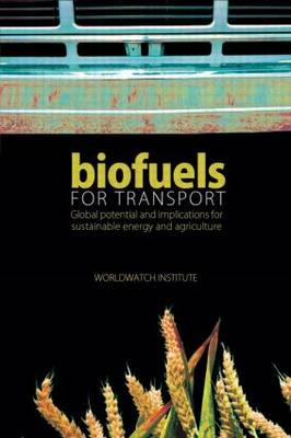 Biofuels for Transport: Global Potential and Implications for Sustainable Energy and Agriculture (BOK)