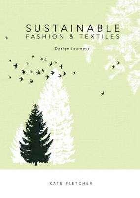 Sustainable Fashion and Textiles: Design Journeys (BOK)