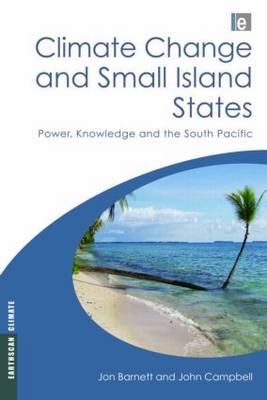 Climate Change and Small Island States: Power, Knowledge and the South Pacific (BOK)