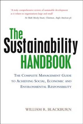 The Sustainability Handbook: The Complete Management Guide to Achieving Social, Economic and Environ (BOK)