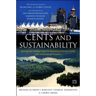 Cents and Sustainability: Securing Our Common Future by Decoupling Economic Growth from Environmenta (BOK)
