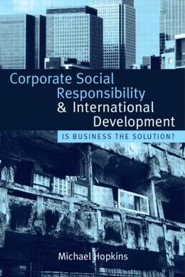 Corporate Social Responsibility and International Development: Is Business the Solution? (BOK)