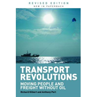 Transport Revolutions: Moving People and Freight without Oil (BOK)