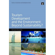 Tourism Development and the Environment: Beyond Sustainability? (BOK)