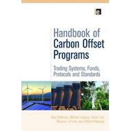 Handbook of Carbon Offset Programs: Trading Systems, Funds, Protocols and Standards (BOK)