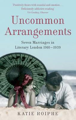 Uncommon Arrangements: Seven Marriages in Literary London 1910-1939 (BOK)