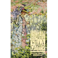 The Short Stories of Willa Cather (BOK)