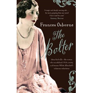 The Bolter: Idina Sackville - The Woman Who Scandalised 1920s Society and Became White Mischief's In (BOK)