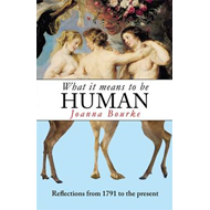 What it Means to be Human: Reflections from 1791 to the Present (BOK)