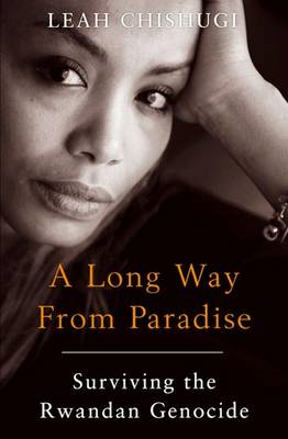 A Long Way From Paradise: Surviving the Rwandan Genocide (BOK)