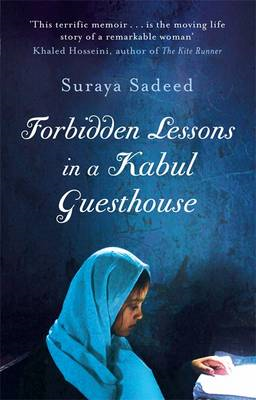 Forbidden Lessons in a Kabul Guesthouse: The True Story of a Woman Who Risked Everything to Bring Ho (BOK)