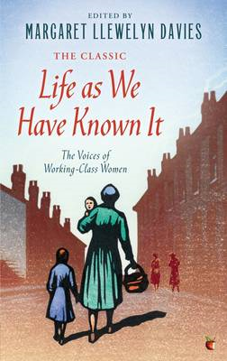 Life as We Have Known it: The Voices of Working-Class Women (BOK)