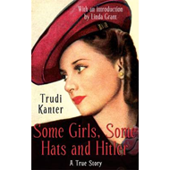 Some Girls, Some Hats and Hitler: A True Story (BOK)