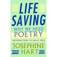 Life Saving: Why We Need Poetry - Introductions to Great Poets (BOK)