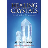 Healing Crystals: A-Z to 430 Gemstones (BOK)