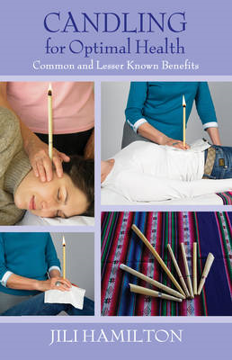 Candling for Optimal Health: Common and Lesser Known Benefits (BOK)