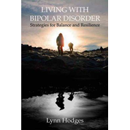 Living with Bipolar Disorder: Strategies for Balance and Resilience (BOK)
