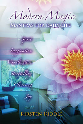 Modern Magic: Mantras for Daily Life (BOK)