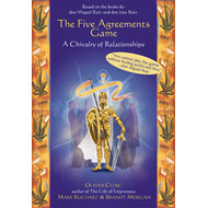 Five Agreements Game: A Chivalry of Relationships (BOK)