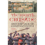 Fourth Crusade: And the Sack of Constantinople (BOK)