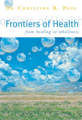 Frontiers of Health: How to Heal the Whole Person (BOK)