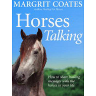 Horses Talking: How to Share Healing Messages with the Horses in Your Life (BOK)