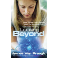 Looking Beyond: How to Use Your Psychic Talent to Get What You Want (BOK)
