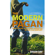 The Modern Pagan: How to Live a Natural Lifestyle in the 21st Century (BOK)