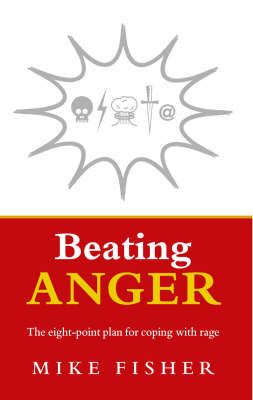 Beating Anger: The Eight-point Plan for Coping with Rage (BOK)
