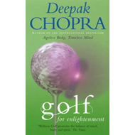 Golf for Enlightenment: The Seven Lessons for the Game of Life (BOK)