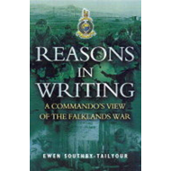 Reasons in Writing: A Commando's View of the Falklands War (BOK)