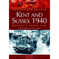 Kent and Sussex 1940: Britain's Frontline (BOK)