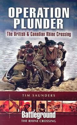 Operation Plunder and Varsity: The British and Canadian Rhine Crossing (BOK)