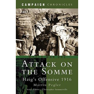 Attack on the Somme: Haig's Offensive 1916 (BOK)