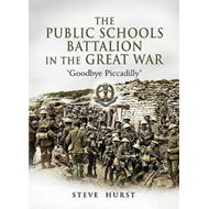 The Public Schools Battalion in the Great War (BOK)
